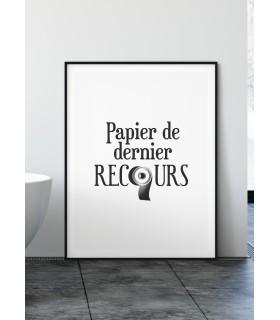 """Affiche Toilettes : """"Papier de dernier recours"""""""
