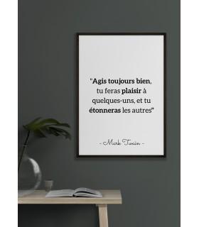 "Affiche Mark Twain : ""Agis toujours bien..."""