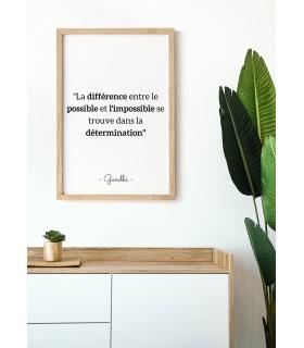 """Affiche Gandhi """"La différence entre le possible et l'impossible..."""""""