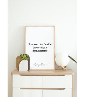 """Affiche George Sand  """"L'amour, c'est l'amitié..."""""""