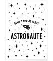 "Affiche ""Plus tard je serai astronaute"""