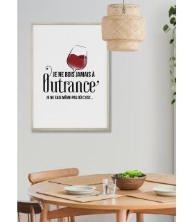 """Affiche """"Je ne bois jamais à Outrance"""""""