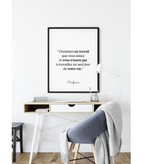 """Poster Confucius : """"Choisissez un travail que vous aimez..."""""""