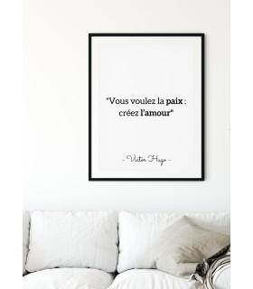 """Affiche Victor Hugo """" Vous voulez la paix..."""""""