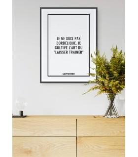 """Affiche : """"L'art du laisser trainer..."""""""