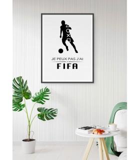 """Affiche """"Je peux pas j'ai Fifa"""""""