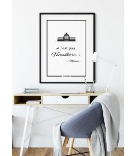"""Affiche """"C'est pas Versailles ici"""""""