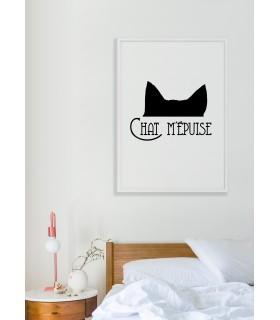 """Affiche """"Chat m'épuise"""""""